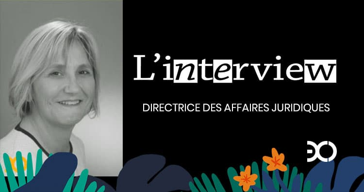 Interview de Lydie Cousin Directrice des Affaires Juridiques au cabinet Exco Valliance
