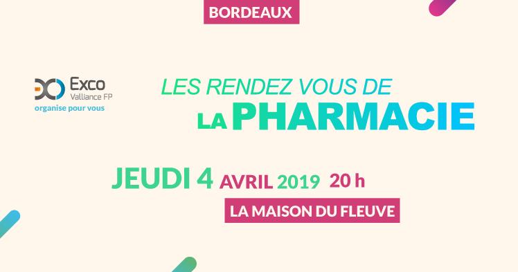 Les rendez-vous de la pharmacie – 04 avril 2019 à Bordeaux 🗓 🗺