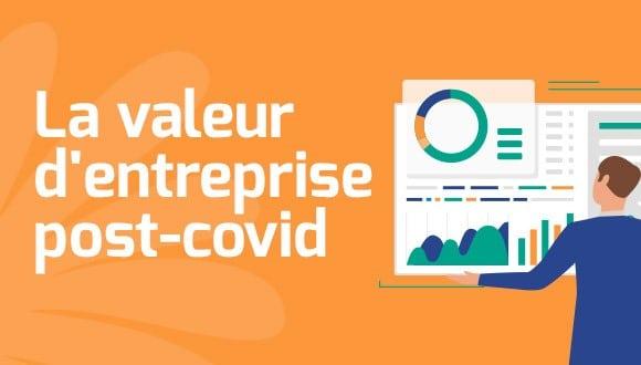 La valeur d'entreprise post-COVID